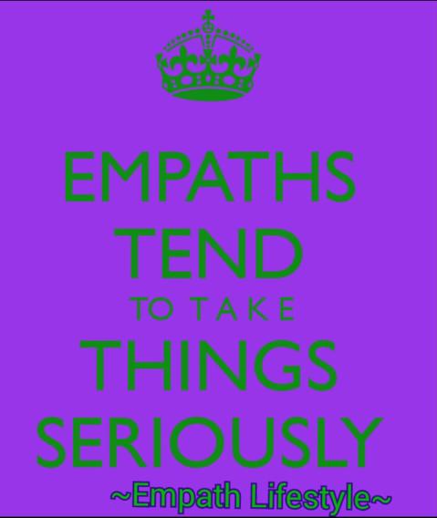 Les empathes ont tendance à prendre les choses très au sérieux!